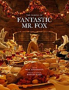 The making of Fantastic Mr. Fox : an American Empirical picture by Wes Anderson