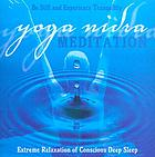 Yoga Nidra Meditation : Extreme Relaxation of Conscious Deep Sleep.