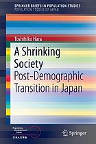 A shrinking society : post-demographic transition in Japan