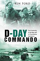 D-Day commando : from Normandy to the Maas with 48 Royal Marine Commando