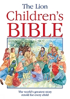 The Lion children's Bible : stories from the Old and New Testaments