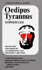 Oedipus tyrannus; a new translation. Passages from ancient authors. Religion and psychology: some studies. Criticism.