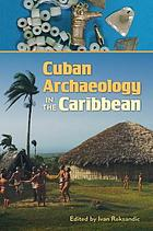 Cuban archaeology in the Caribbean