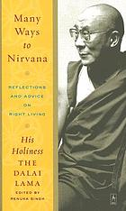 Many ways to Nirvana : reflections and advice on right living