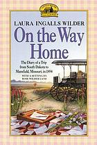 On the way home : the diary of a trip from South Dakota to Mansfield, Missouri, in 1894