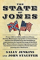 The state of Jones : the small southern county that seceded from the Confederacy