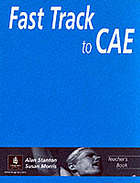 Fast track to C.A.E. Teacher's book