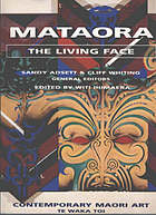Mataora : the living face : contemporary Maori art