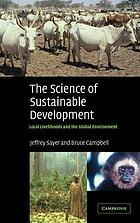 The Science of sustainable development : local livelihoods and the global environment
