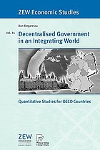 Decentralised government in an integrating world quantitative studies for OECD countries ; with 54 tables