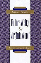 Eudora Welty and Virginia Woolf : gender, genre, and influence