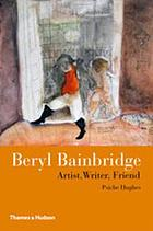 Beryl Bainbridge : artist, writer, friend