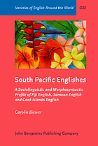 South Pacific Englishes : a sociolinguistic and morphosyntactic profile of Fiji English, Samoan English and Cook Islands English