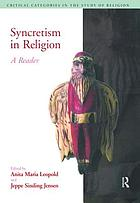 Syncretism in religion : a reader