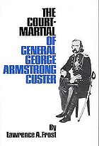 The court-martial of General George Armstrong Custer,