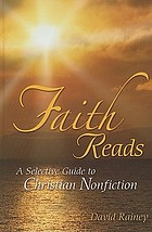 Faith reads : a selective guide to Christian nonfiction