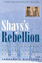 Shays's Rebellion : the American Revolution's final battle