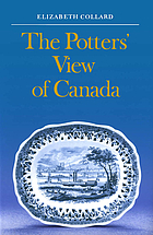 The potters' view of Canada : Canadian scenes on nineteenth-century earthenware