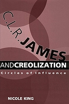 C.L.R. James and creolization : circles of influence