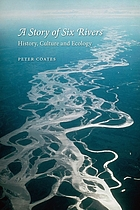 A story of six rivers : history, culture and ecology