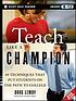 Teach like a champion : 49 techniques that put... by  Doug Lemov