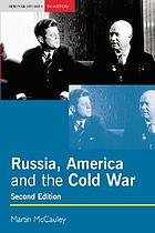Russia, America, and the Cold War, 1949-1991