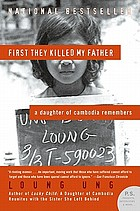 First they killed my father : a daughter of Cambodia remembers