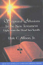 Scriptural allusions in the New Testament : light from the Dead Sea Scrolls