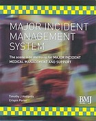 Major incident management system : the scene aide memoire for major incident medical management and support
