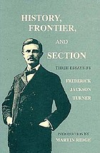 History, frontier, and section : three essays