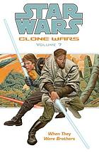 Star wars : Clone Wars. Volume 7, When they were brothers