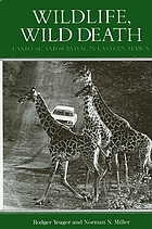Wildlife, wild death : land use and survival in eastern Africa