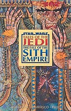 Star wars, tales of the Jedi : the fall of the Sith Empire
