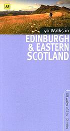 50 walks in Edinburgh & Eastern Scotland