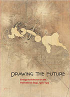 Drawing the future : Chicago architecture on the international stage, 1900-1925