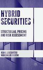 Hybrid securities : structuring, pricing and risk assessment