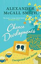 Chance developments : unexpected love stories