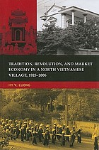Tradition, revolution, and market economy in a North Vietnamese village, 1925-2006.