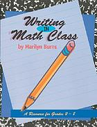 Writing in math class : a resource for grades 2-8