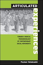 Articulated experiences : toward a radical phenomenology of contemporary social movements