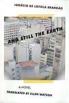 And still the Earth : an archival narration