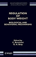 Regulation of body weight : biological and behavioral mechanisms