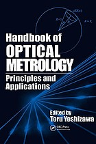 Handbook of optical metrology : principles and applications
