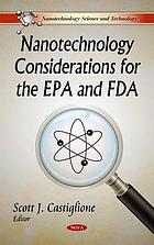 Nanotechnology considerations for the EPA and FDA