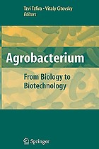 Agrobacterium : from biology to biotechnology