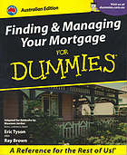 Finding and managing your mortgage for dummies