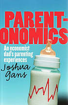Parentonomics : an economist dad's parenting experiences