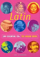 Latin : 100 essential CDs : the rough guide