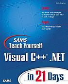 Sams teach yourself Visual C++ .Net in 21 days