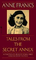 Anne Frank's tales from the secret annex : including her unfinished novel Cady's Life